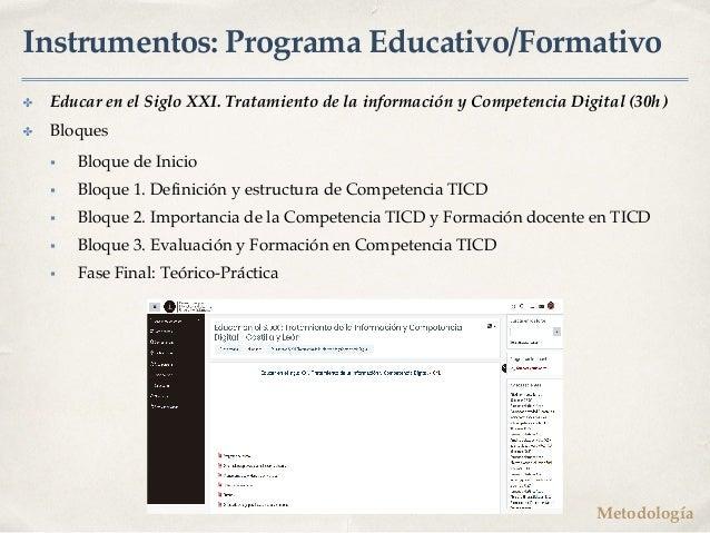 Instrumentos: Programa Educativo/Formativo ✤ Educar en el Siglo XXI. Tratamiento de la información y Competencia Digital (...