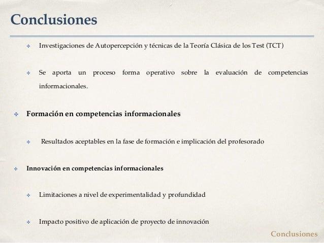 Conclusiones ✤ Investigaciones de Autopercepción y técnicas de la Teoría Clásica de los Test (TCT) ✤ Se aporta un proceso ...