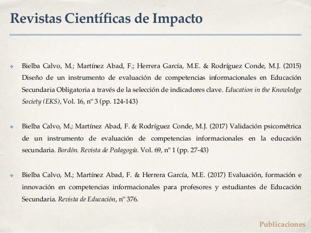 ✤ Bielba Calvo, M.; Martínez Abad, F.; Herrera García, M.E. & Rodríguez Conde, M.J. (2015) Diseño de un instrumento de eva...