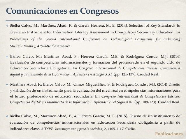 Comunicaciones en Congresos v Bielba Calvo, M., Martínez Abad, F., & García Herrera, M. E. (2014). Selection of Key Standa...