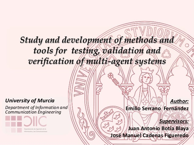 Study and development of methods and tools for testing, validation and verification of multi-agent systems University of M...