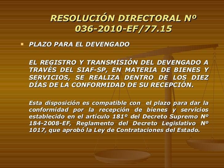 RESOLUCIÓN DIRECTORAL Nº 036-2010-EF/77.15 <ul><li>PLAZO PARA EL DEVENGADO </li></ul><ul><li>EL REGISTRO Y TRANSMISIÓN DEL...