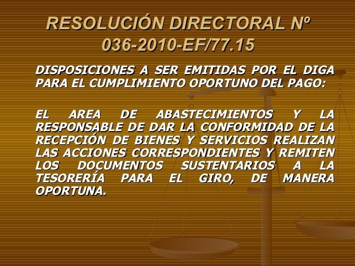 RESOLUCIÓN DIRECTORAL Nº 036-2010-EF/77.15 <ul><li>DISPOSICIONES A SER EMITIDAS POR EL DIGA PARA EL CUMPLIMIENTO OPORTUNO ...
