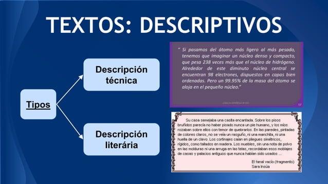 TEXTOS: DESCRIPTIVOS Tipos Descripción técnica Descripción literária