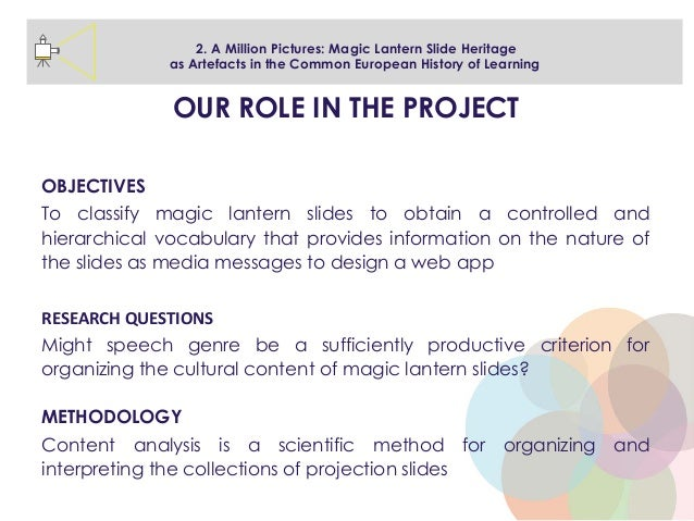OUR ROLE IN THE PROJECT OBJECTIVES To classify magic lantern slides to obtain a controlled and hierarchical vocabulary tha...