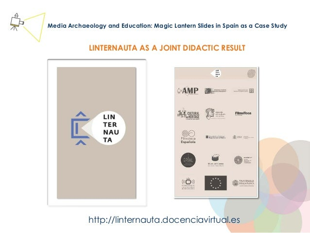 AMPA Million Pictures Media Archaeology and Education: Magic Lantern Slides in Spain as a Case Study http://linternauta.do...