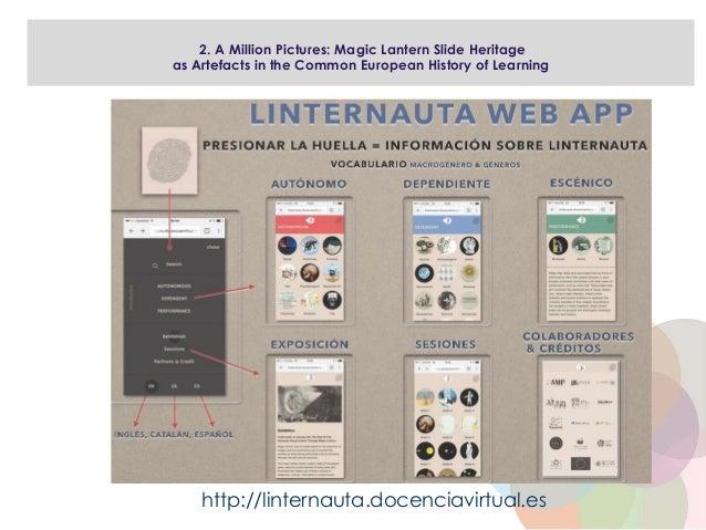 Media Archaeology and Education: Magic Lantern Slides in Spain as a Case Study http://linternauta.docenciavirtual.es 2. A ...