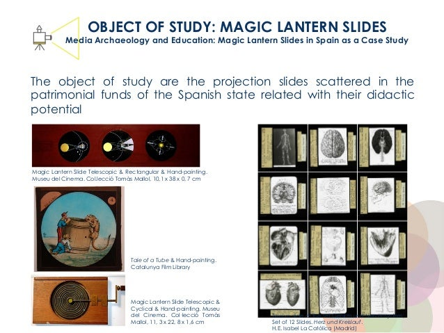 AMPA Million Pictures OBJECT OF STUDY: MAGIC LANTERN SLIDES Media Archaeology and Education: Magic Lantern Slides in Spain...