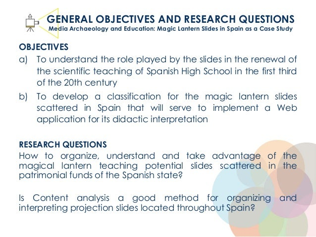 OBJECTIVES a) To understand the role played by the slides in the renewal of the scientific teaching of Spanish High School...