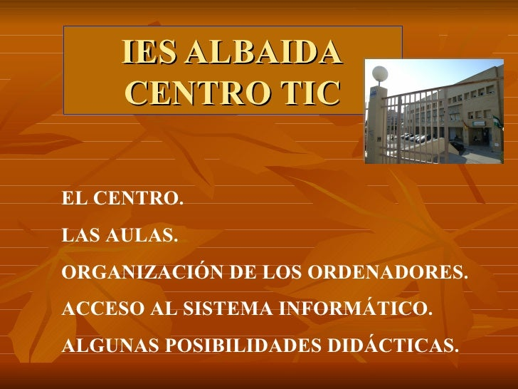 IES ALBAIDA CENTRO TIC <ul><li>EL CENTRO.