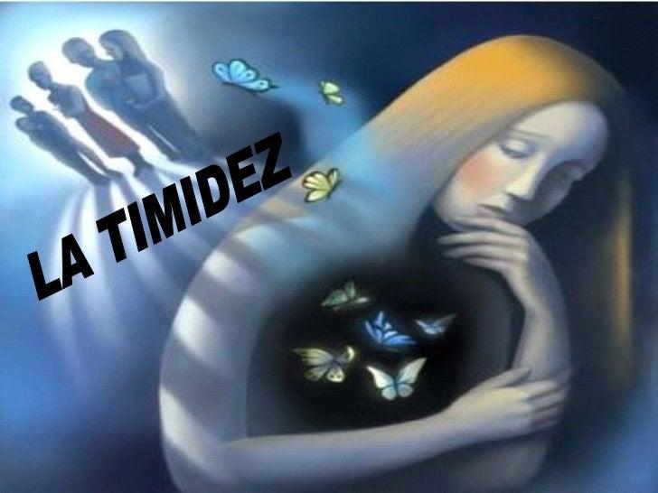 LA TIMIDEZ
