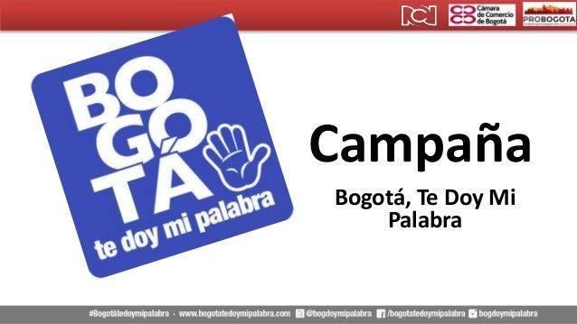 Campaña Bogotá, Te Doy Mi Palabra