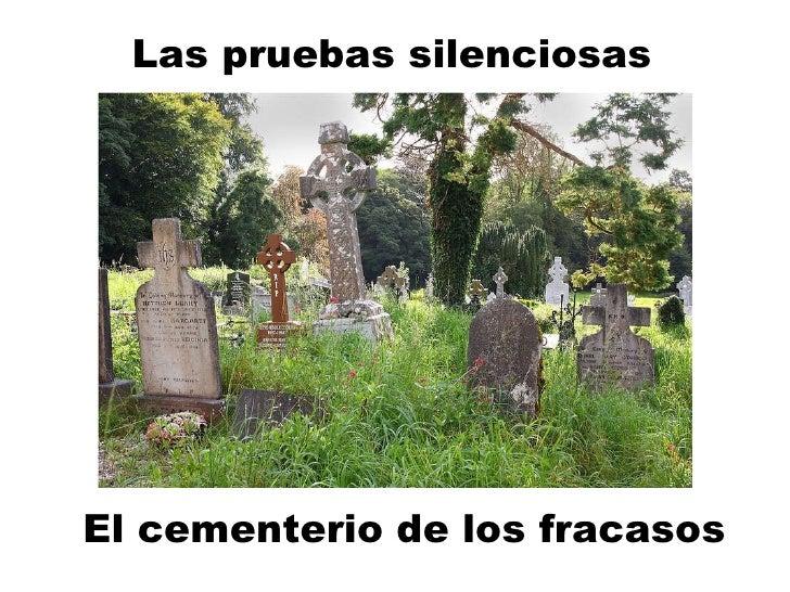 Las pruebas silenciosas El cementerio de los fracasos