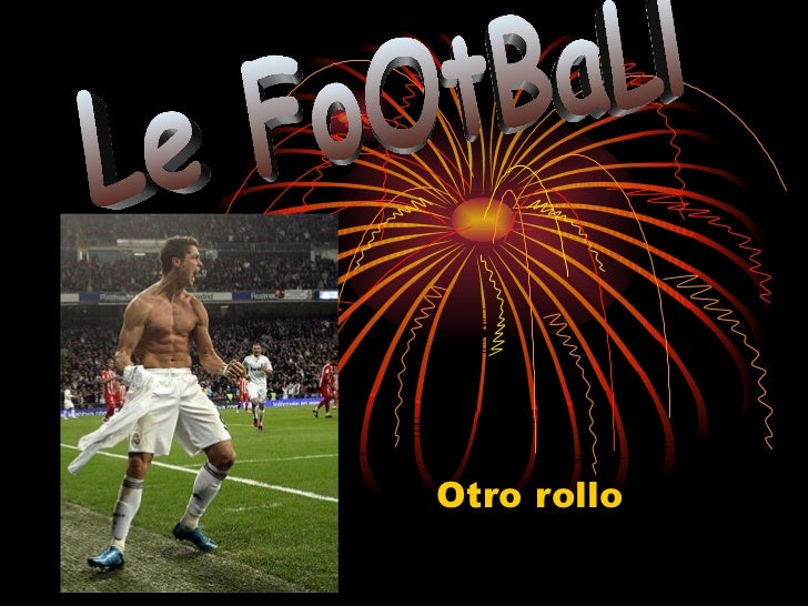 Otro rollo Le FoOtBaLl