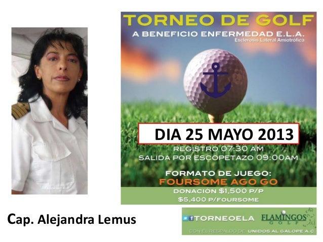 Cap. Alejandra Lemus25DIA 25 MAYO 2013