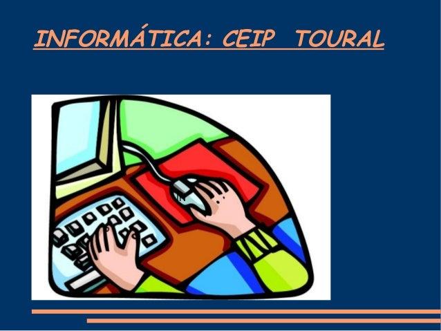 INFORMÁTICA: CEIP TOURALIN