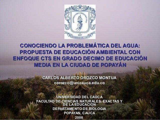 CONOCIENDO LA PROBLEMÁTICA DEL AGUA:  PROPUESTA DE EDUCACIÓN AMBIENTAL CONENFOQUE CTS EN GRADO DECIMO DE EDUCACIÓN      ME...