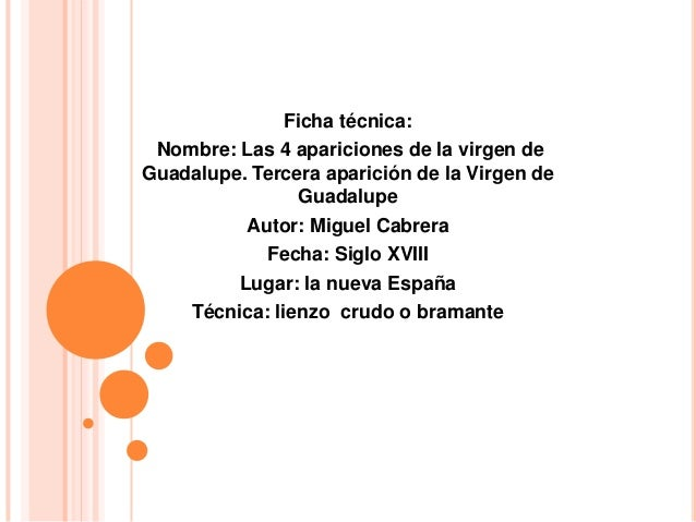Ficha técnica: Nombre: Las 4 apariciones de la virgen deGuadalupe. Tercera aparición de la Virgen de                Guadal...