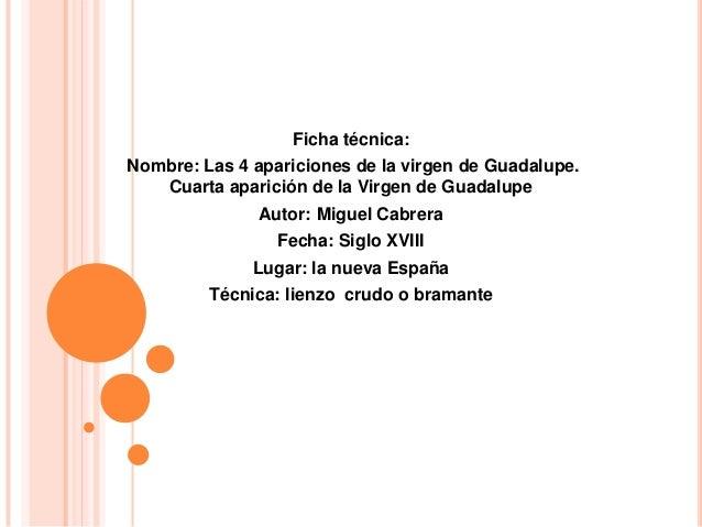 Ficha técnica:Nombre: Las 4 apariciones de la virgen de Guadalupe.   Cuarta aparición de la Virgen de Guadalupe           ...