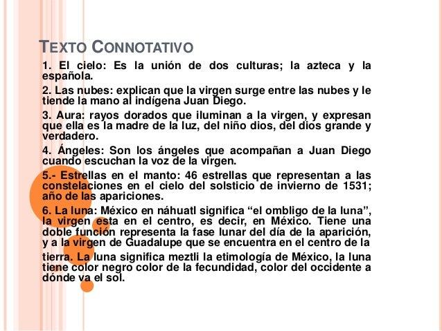 TEXTO CONNOTATIVO1. El cielo: Es la unión de dos culturas; la azteca y laespañola.2. Las nubes: explican que la virgen sur...