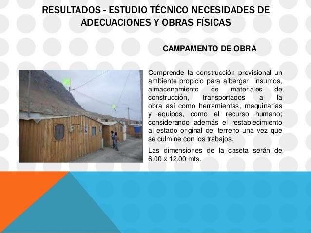 RESULTADOS - ESTUDIO TÉCNICO NECESIDADES DE       ADECUACIONES Y OBRAS FÍSICAS                        CAMPAMENTO DE OBRA  ...