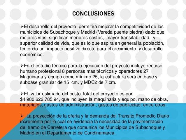 CONCLUSIONESEl desarrollo del proyecto permitirá mejorar la competitividad de losmunicipios de Subachoque y Madrid (Vered...