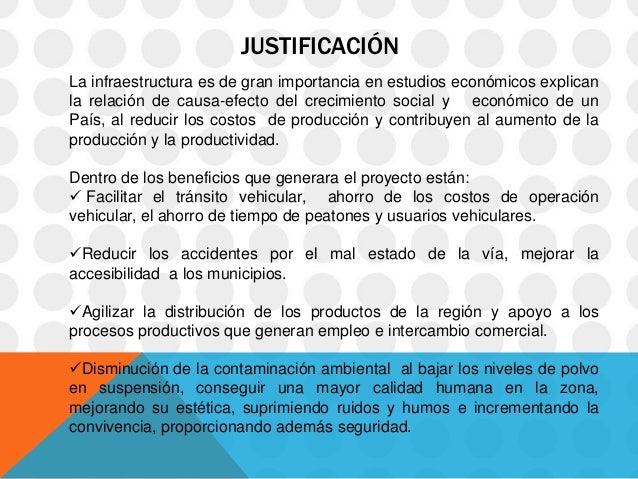 JUSTIFICACIÓNLa infraestructura es de gran importancia en estudios económicos explicanla relación de causa-efecto del crec...