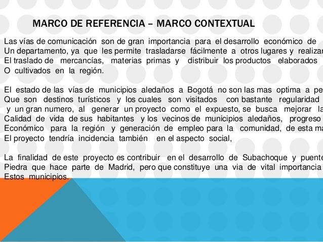 MARCO DE REFERENCIA – MARCO CONTEXTUALLas vías de comunicación son de gran importancia para el desarrollo económico deUn d...