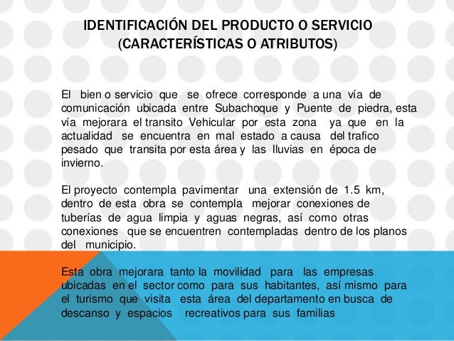 IDENTIFICACIÓN DEL PRODUCTO O SERVICIO       (CARACTERÍSTICAS O ATRIBUTOS)El bien o servicio que se ofrece corresponde a u...