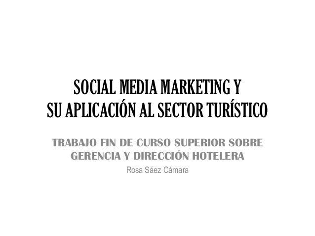 SOCIAL MEDIA MARKETING YSU APLICACIÓN AL SECTOR TURÍSTICOTRABAJO FIN DE CURSO SUPERIOR SOBRE   GERENCIA Y DIRECCIÓN HOTELE...