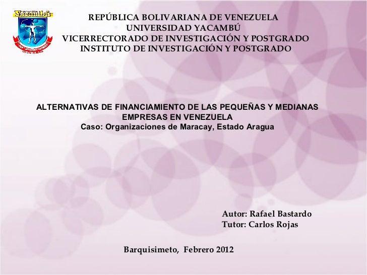 REPÚBLICA BOLIVARIANA DE VENEZUELA UNIVERSIDAD  YACAMBÚ VICERRECTORADO DE INVESTIGACIÓN Y POSTGRADO INSTITUTO DE INVESTIGA...
