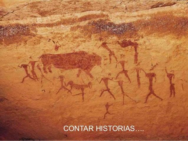 CONTAR HISTORIAS….