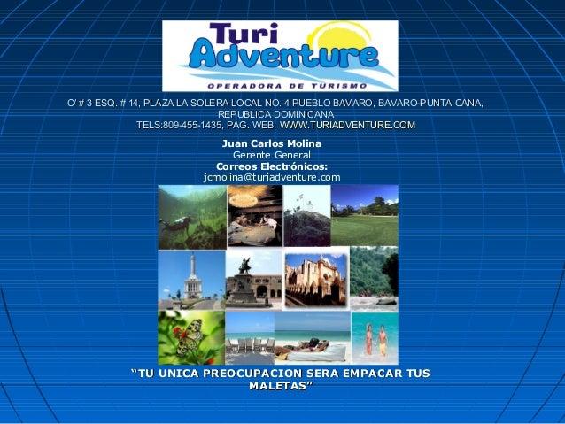 C/ # 3 ESQ. # 14, PLAZA LA SOLERA LOCAL NO. 4 PUEBLO BAVARO, BAVARO-PUNTA CANA,C/ # 3 ESQ. # 14, PLAZA LA SOLERA LOCAL NO....