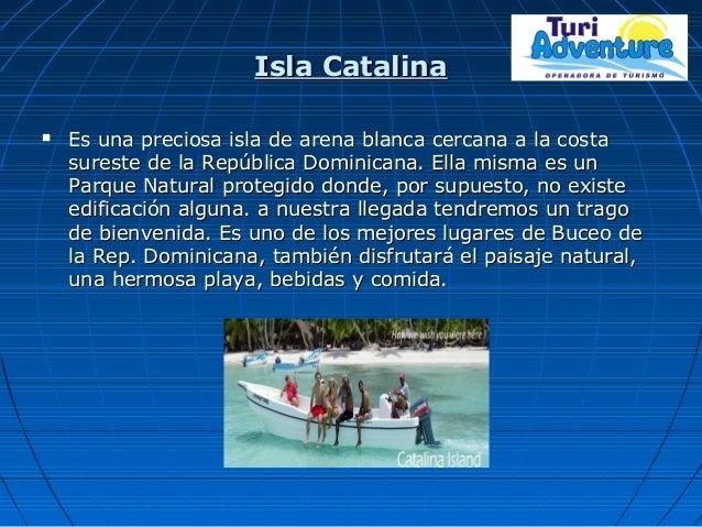 Isla CatalinaIsla Catalina  Es una preciosa isla de arena blanca cercana a la costaEs una preciosa isla de arena blanca c...