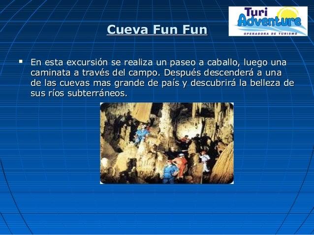 Cueva Fun FunCueva Fun Fun  En esta excursión se realiza un paseo a caballo, luego unaEn esta excursión se realiza un pas...