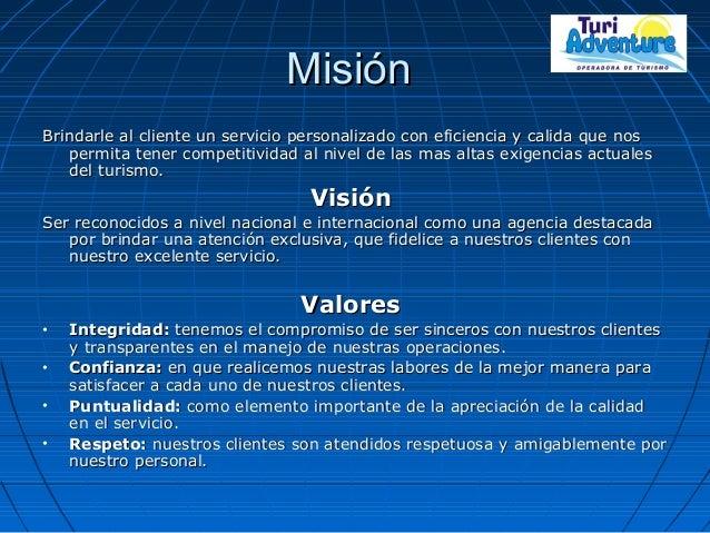 MisiónMisión Brindarle al cliente un servicio personalizado con eficiencia y calida que nosBrindarle al cliente un servici...