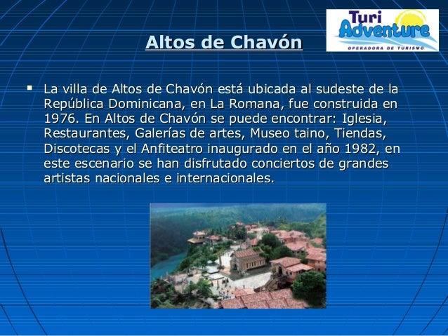 Altos de ChavónAltos de Chavón  La villa de Altos de Chavón está ubicada al sudeste de laLa villa de Altos de Chavón está...