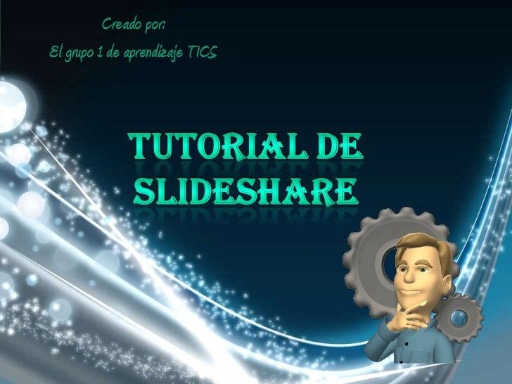 Creado por: El grupo 1 de aprendizaje TICS