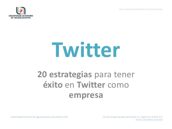 Curso: Herramientas Web 2.0 para empresas                                       Twitter                         20 estrate...