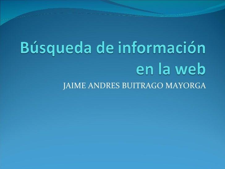 JAIME ANDRES BUITRAGO MAYORGA