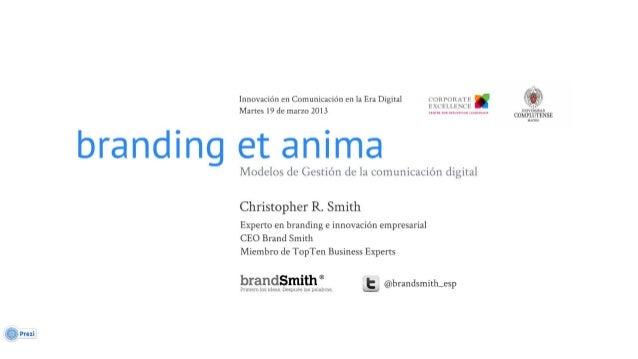 """Branding et anima, modelos de gestión en la era de la comunicación digital"""""""
