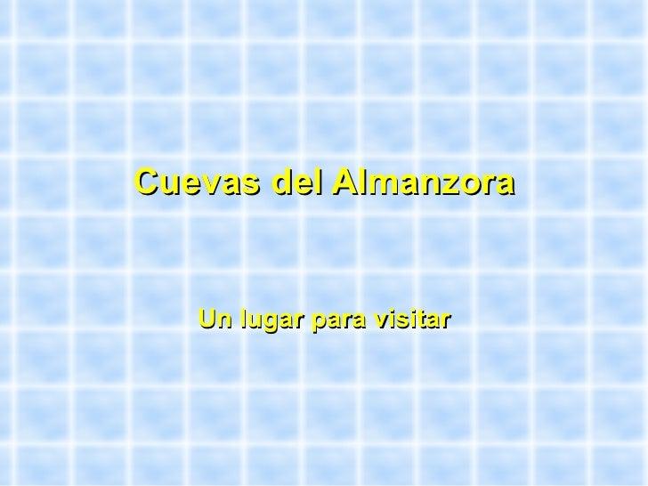 Cuevas del Almanzora Un lugar para visitar