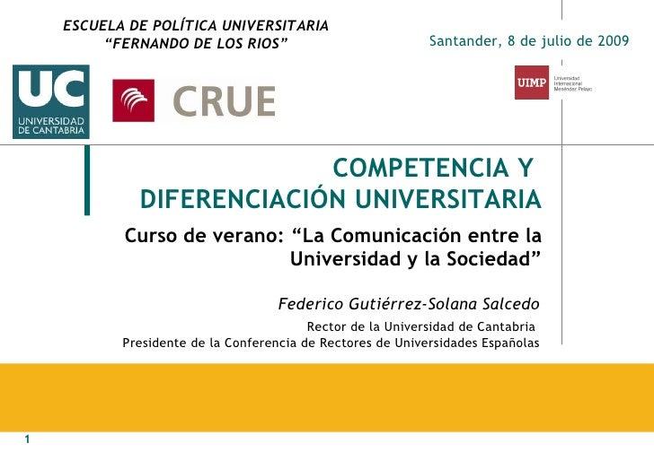 """COMPETENCIA Y  DIFERENCIACIÓN UNIVERSITARIA Curso de verano: """"La Comunicación entre la Universidad y la Sociedad"""" Santande..."""