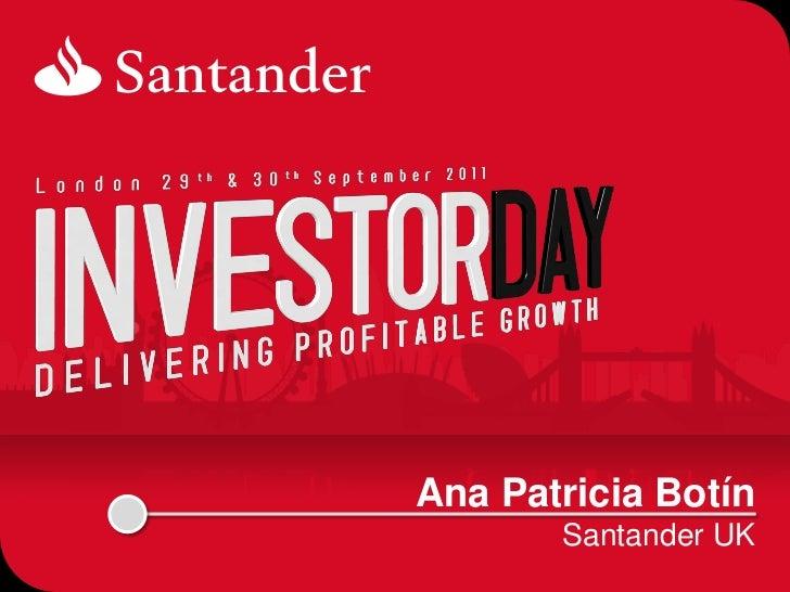 Santander uk santander investor day 2011 - Santander consumer finance home ...
