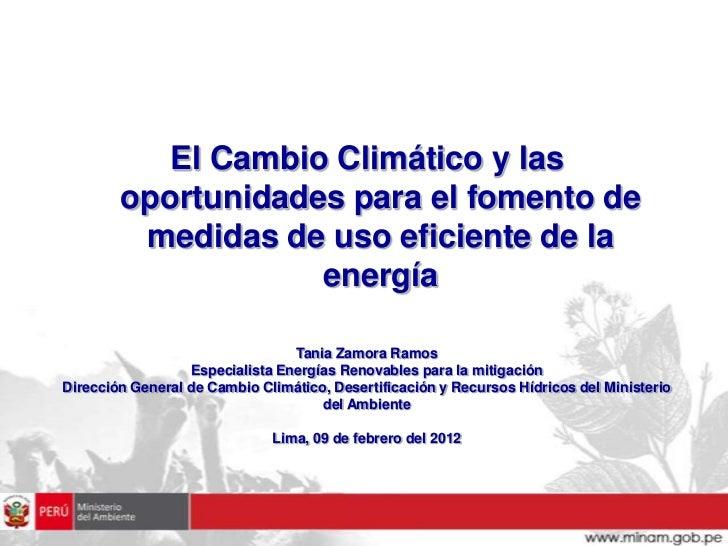 El Cambio Climático y las        oportunidades para el fomento de         medidas de uso eficiente de la                  ...