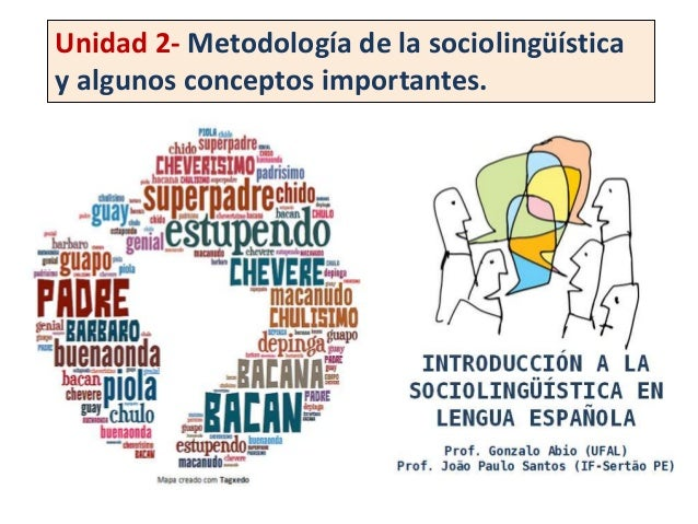 Unidad 2- Metodología de la sociolingüística  y algunos conceptos importantes.