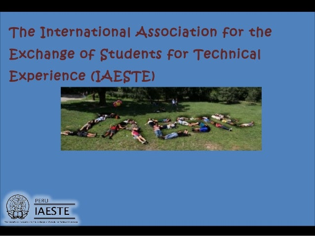 The International Association for the Exchange of Students for Technical Experience (IAESTE)