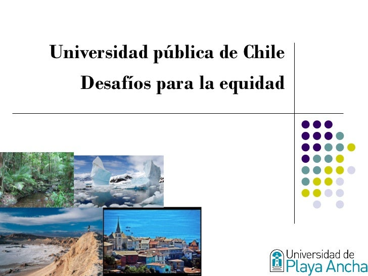 Universidad pública de Chile Desafíos para la equidad