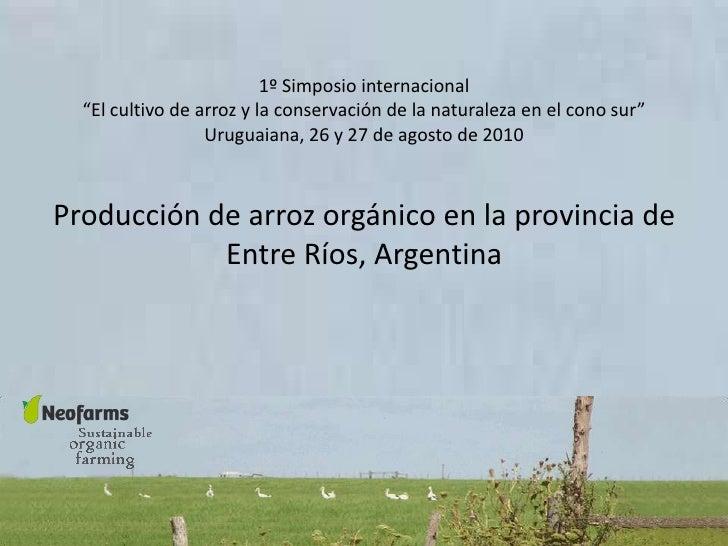 """1º Simposio internacional   """"El cultivo de arroz y la conservación de la naturaleza en el cono sur""""                   Urug..."""