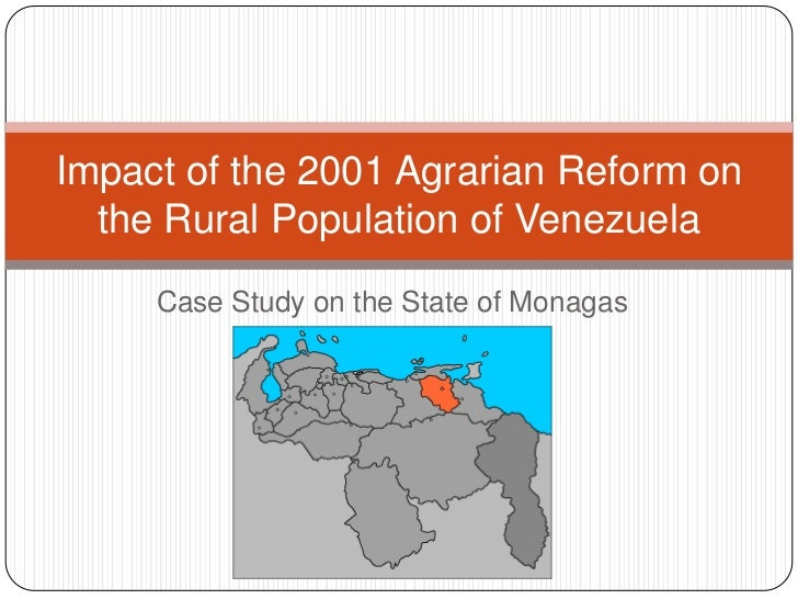 Impact of the 2001 Agrarian Reform on  the Rural Population of Venezuela     Case Study on the State of Monagas